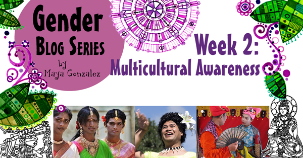 Gender Blog Series - Week 2: Multicultural Awareness