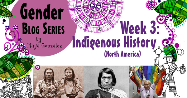 Gender Blog Series - Week 3: Indigenous History (North America)