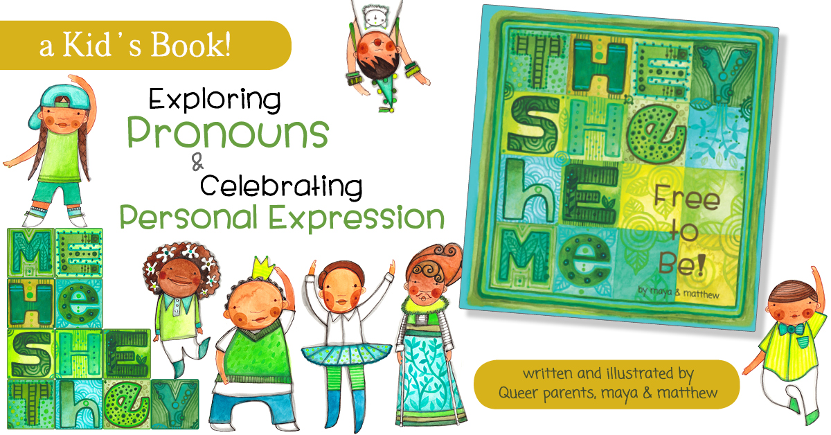 They She He Me: Free to Be! - a book exploring pronouns and personal expression