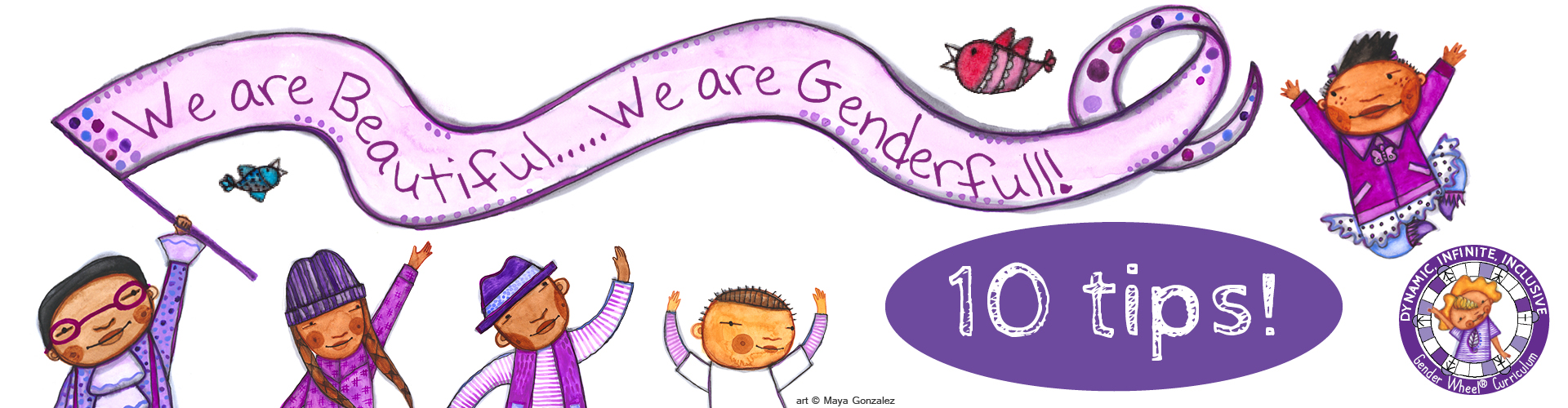 We are Beautiful - We are Genderfull - The Gender Wheel Curriculum